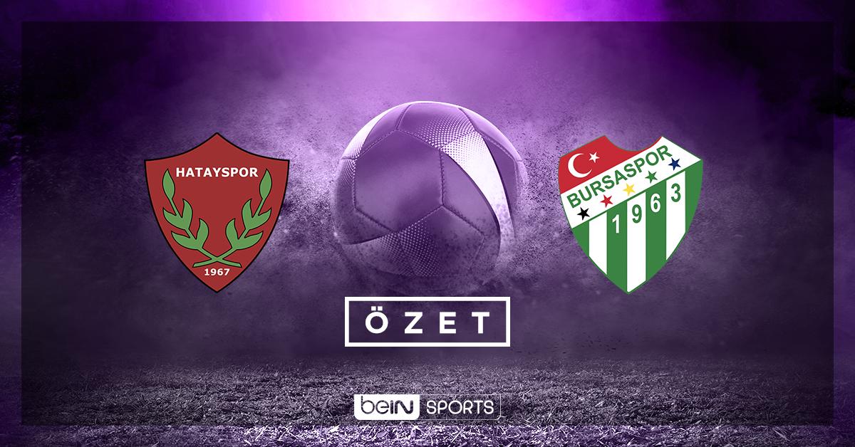 Atakaş Hatayspor Bursaspor maç özeti