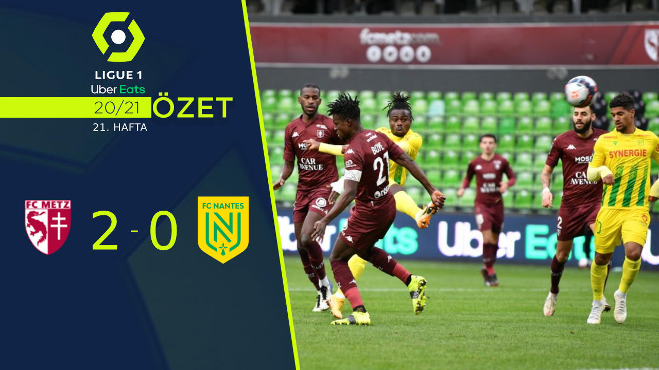 Metz Nantes maç özeti