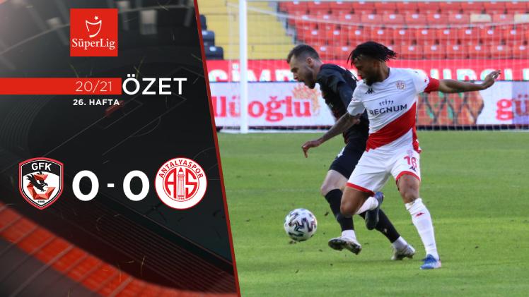 Gaziantep FK Fraport TAV Antalyaspor maç özeti