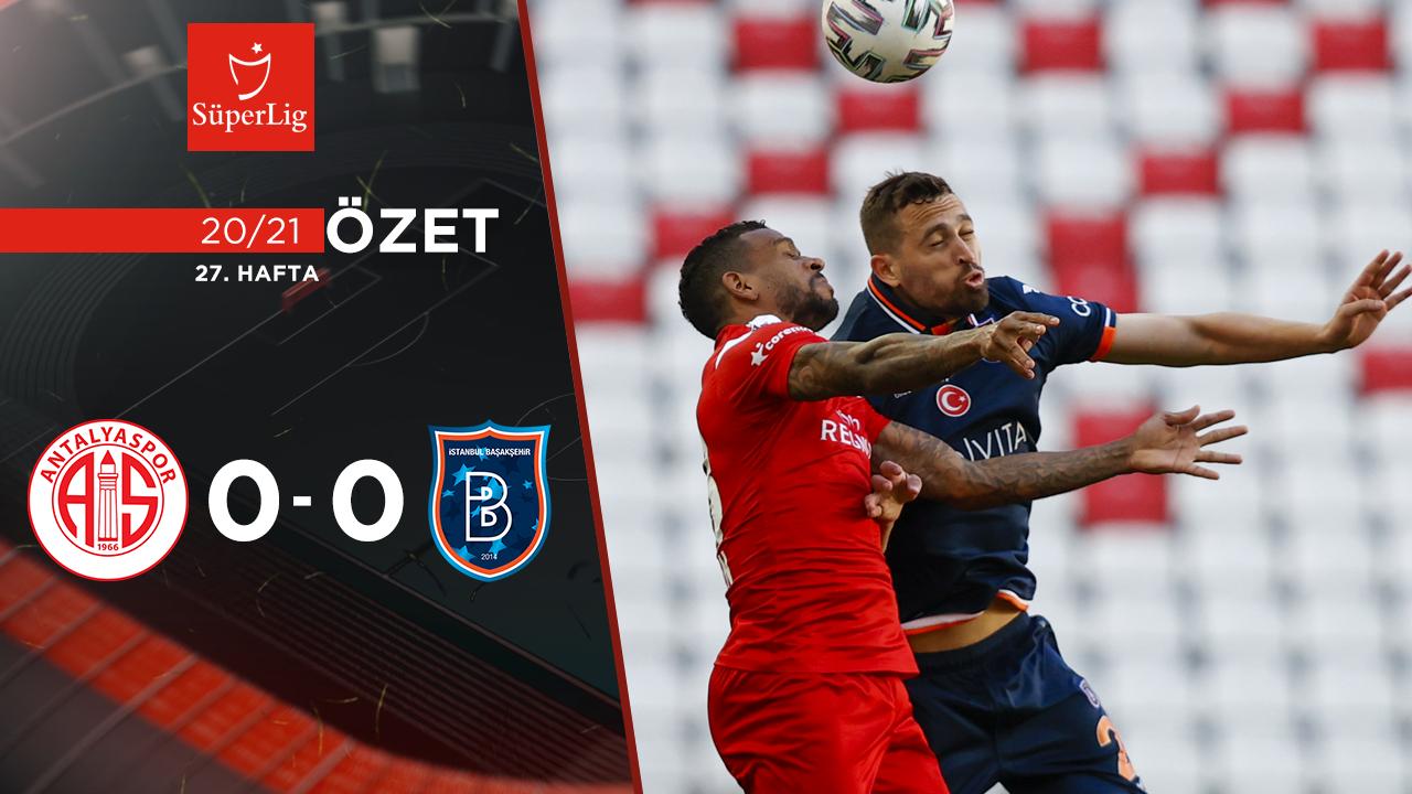 Fraport TAV Antalyaspor Medipol Başakşehir maç özeti