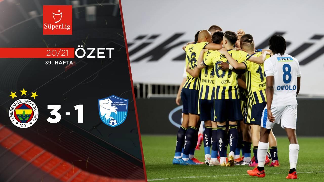 Fenerbahçe BB Erzurumspor maç özeti