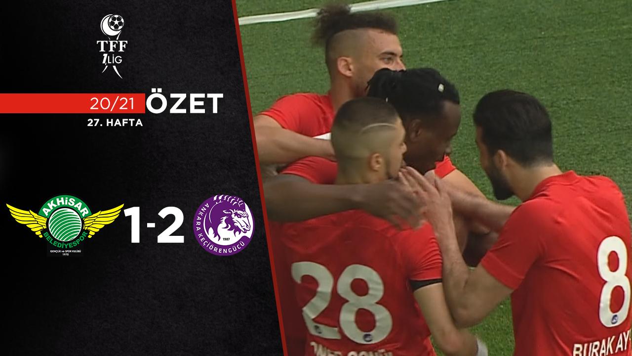 Akhisarspor Ankara Keçiörengücü maç özeti