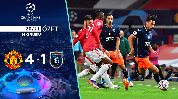 Manchester United Medipol Başakşehir maç özeti