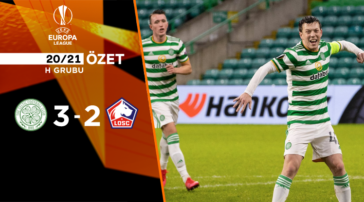 Celtic Lille maç özeti
