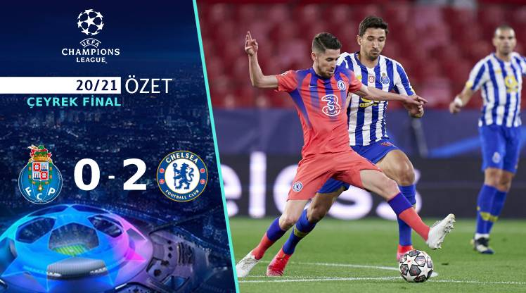 Porto Chelsea maç özeti